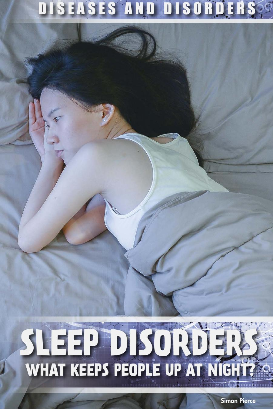 Sleep Disorders: What Keeps People Up at Night? (Diseases and Disorders)