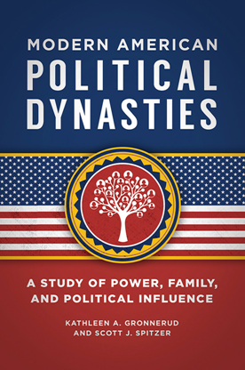 Modern American Political Dynasties : A Study of Power, Family, and Political Influence