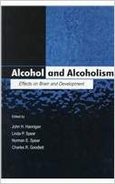 Alcohol and Alcoholism: Effects on Brain and Development
