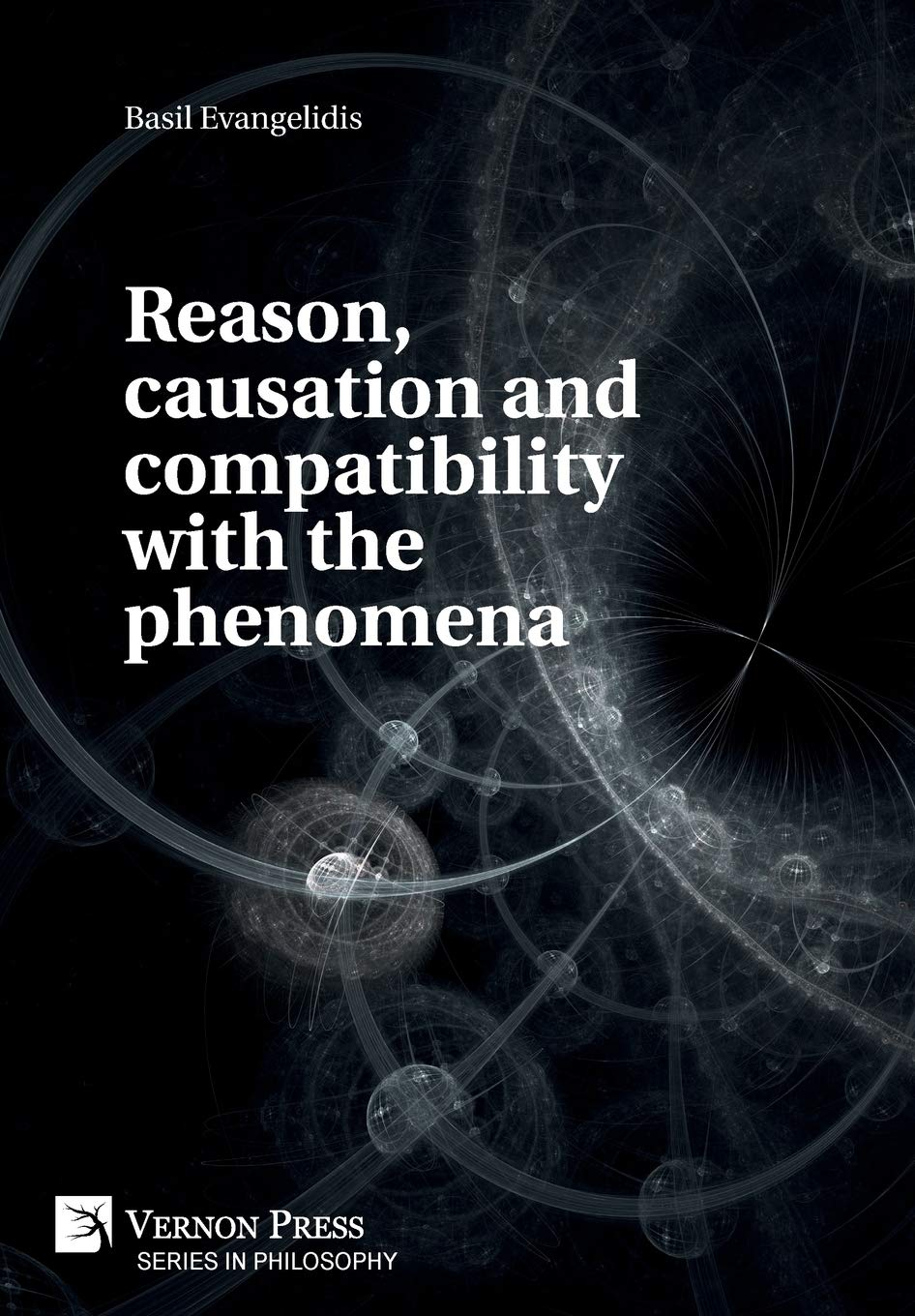 Reason, causation and compatibility with the phenomena (Series in Philosophy)