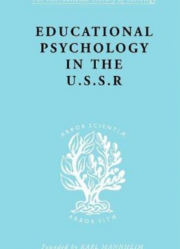 Educational Psychology in the USSR: International Library of Sociology