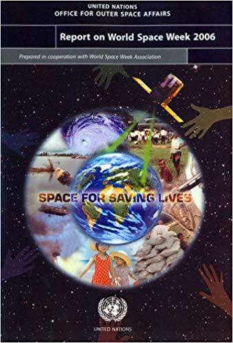 Report on World Space Week 2006: Space for Saving Lives