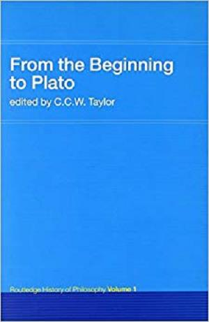 From the Beginning to Plato: Routledge History of Philosophy Volume 1