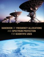 Handbook of Frequency Allocations and Spectrum Protection for Scientific Uses