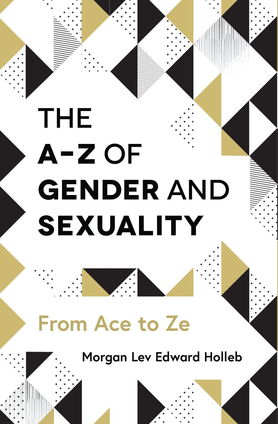 The A-Z of Gender and Sexuality: From Ace to Ze