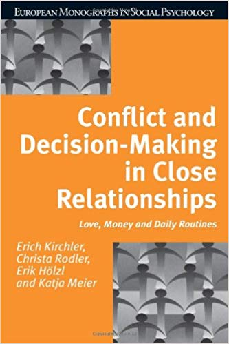 Conflict and Decision Making in Close Relationships: Love, Money and Daily Routines