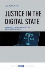 Justice in the Digital State: Assessing the Next Revolution in Administrative Justice