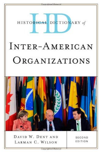 Historical Dictionary of Inter-American Organizations, Second Edition