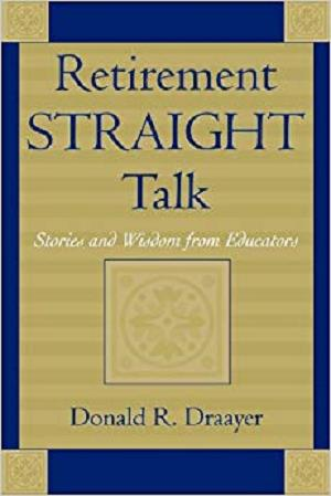 Retirement Straight Talk: Stories and Wisdom from Educators