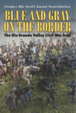 Blue and Gray on the Border : The Rio Grande Valley Civil War Trail