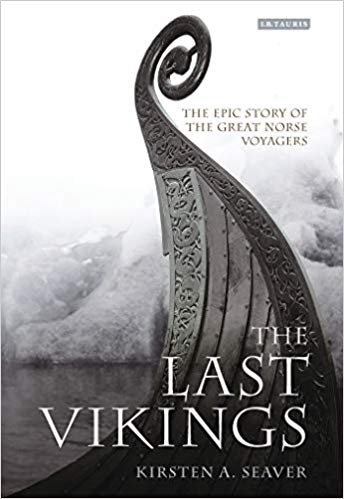 The Last Vikings: The Epic Story of the Great Norse Voyagers