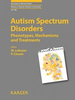 Autism Spectrum Disorders: Phenotypes, Mechanisms and Treatments