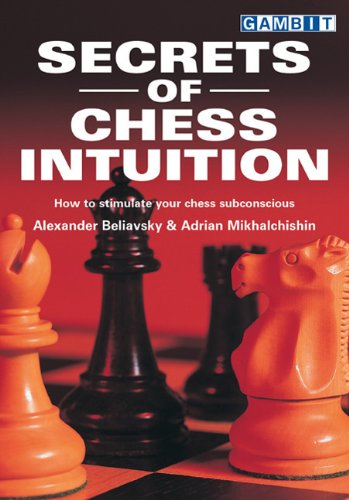 Secrets of Chess Intuition: Insightful Discussion of a Major Chess Topic
