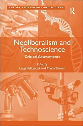 Neoliberalism and Technoscience: Critical Assessments