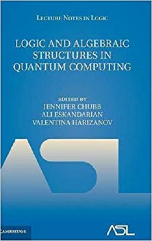Logic and Algebraic Structures in Quantum Computing (Lecture Notes in Logic)