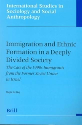 Immigration and Ethnic Formation in a Deeply Divided Society: The Case of the 1990's Immigrants from the Former Soviet Union in
