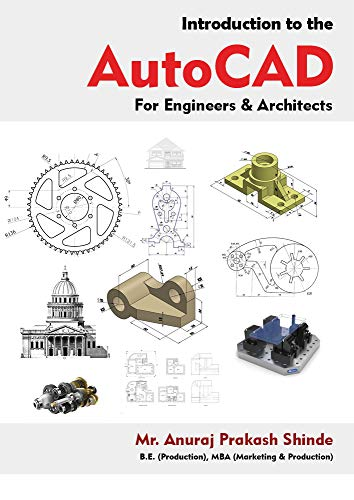 Introduction To The AutoCAD: For Engineers & Architects