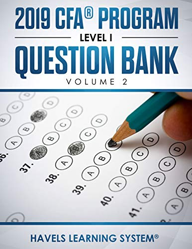2019 CFA® Program Level 1 Question Bank: Volume 2