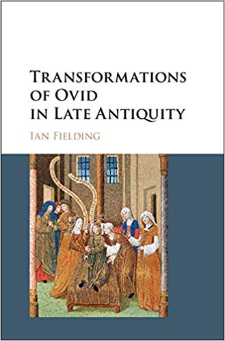 Transformations of Ovid in Late Antiquity