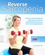 Reverse Sarcopenia: An Easy-to-Follow Program to Keep Muscles Strong and Youthful While Reducing Your Risk…