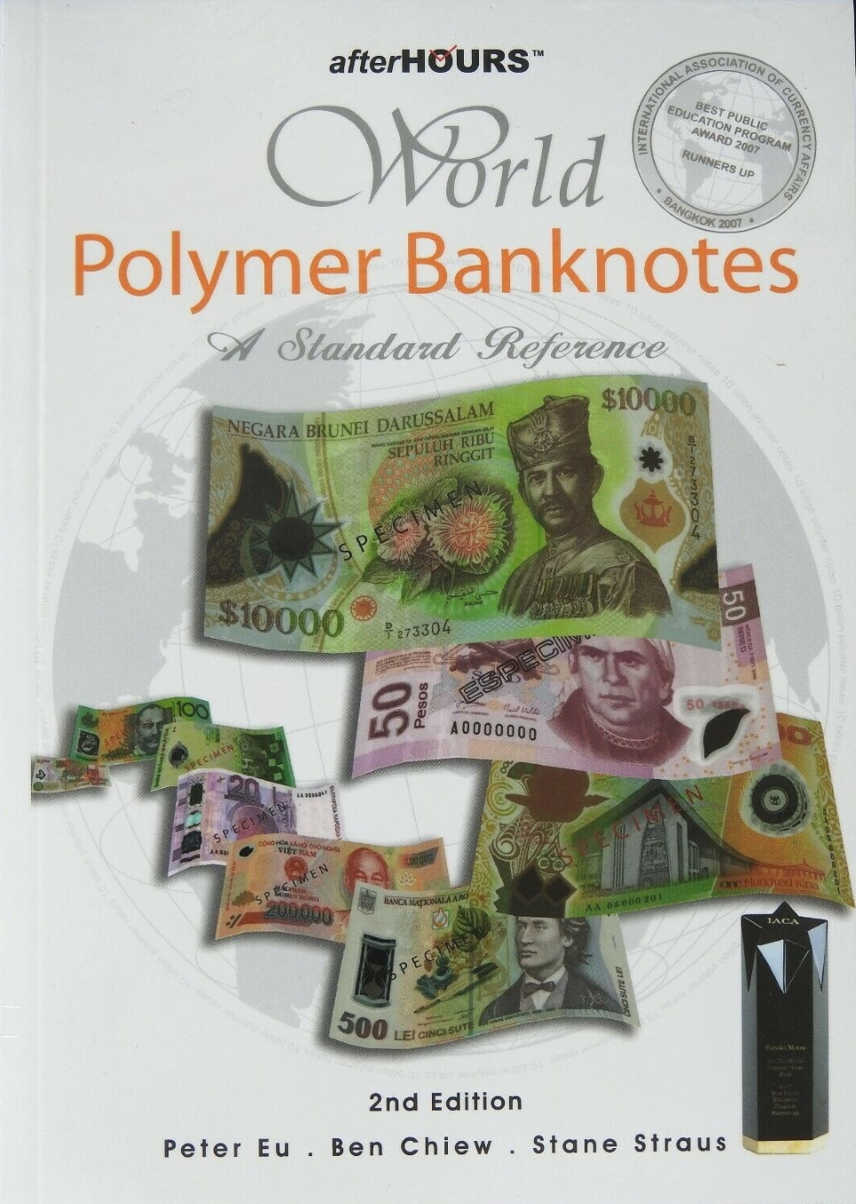 """Peter Eu, Ben Chiew, Stane Straus, """"World Polymer Banknotes: A Standard Reference"""""""