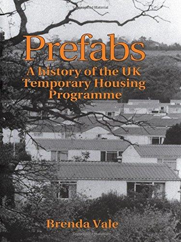 Prefabs: The history of the UK Temporary Housing Programme (Studies in History, Planning and the Environment Series)