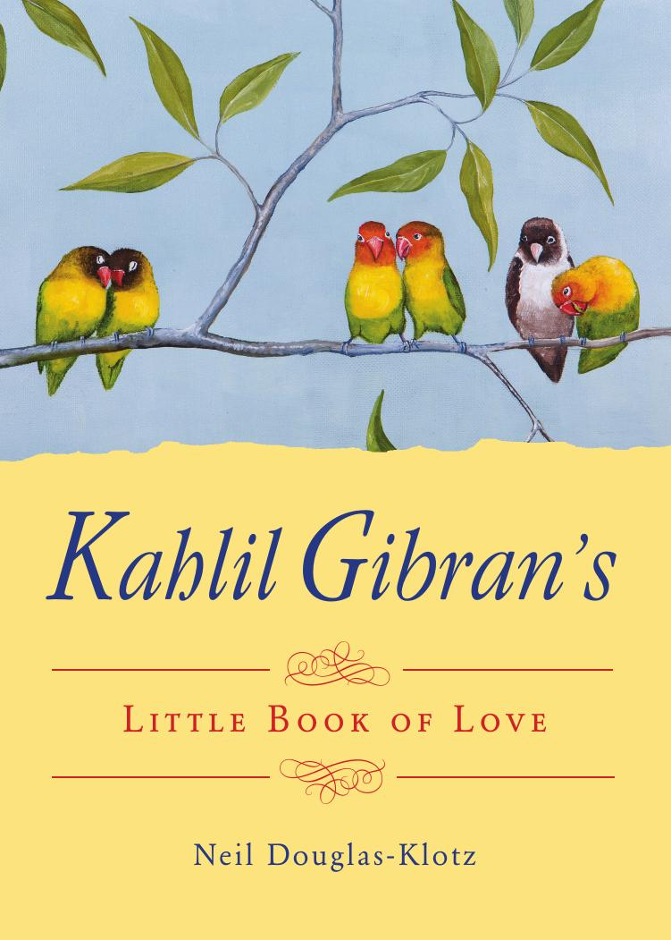 Kahlil Gibran's Little Book of Love