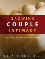 Growing Couple Intimacy : Improving Love, Sex, and Relationships