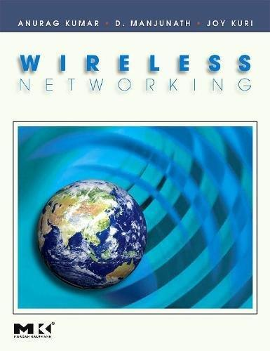 Wireless Networking (The Morgan Kaufmann Series in Networking)