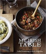 My Irish Table: Recipes from the Homeland and Restaurant Eve: A Cookbook