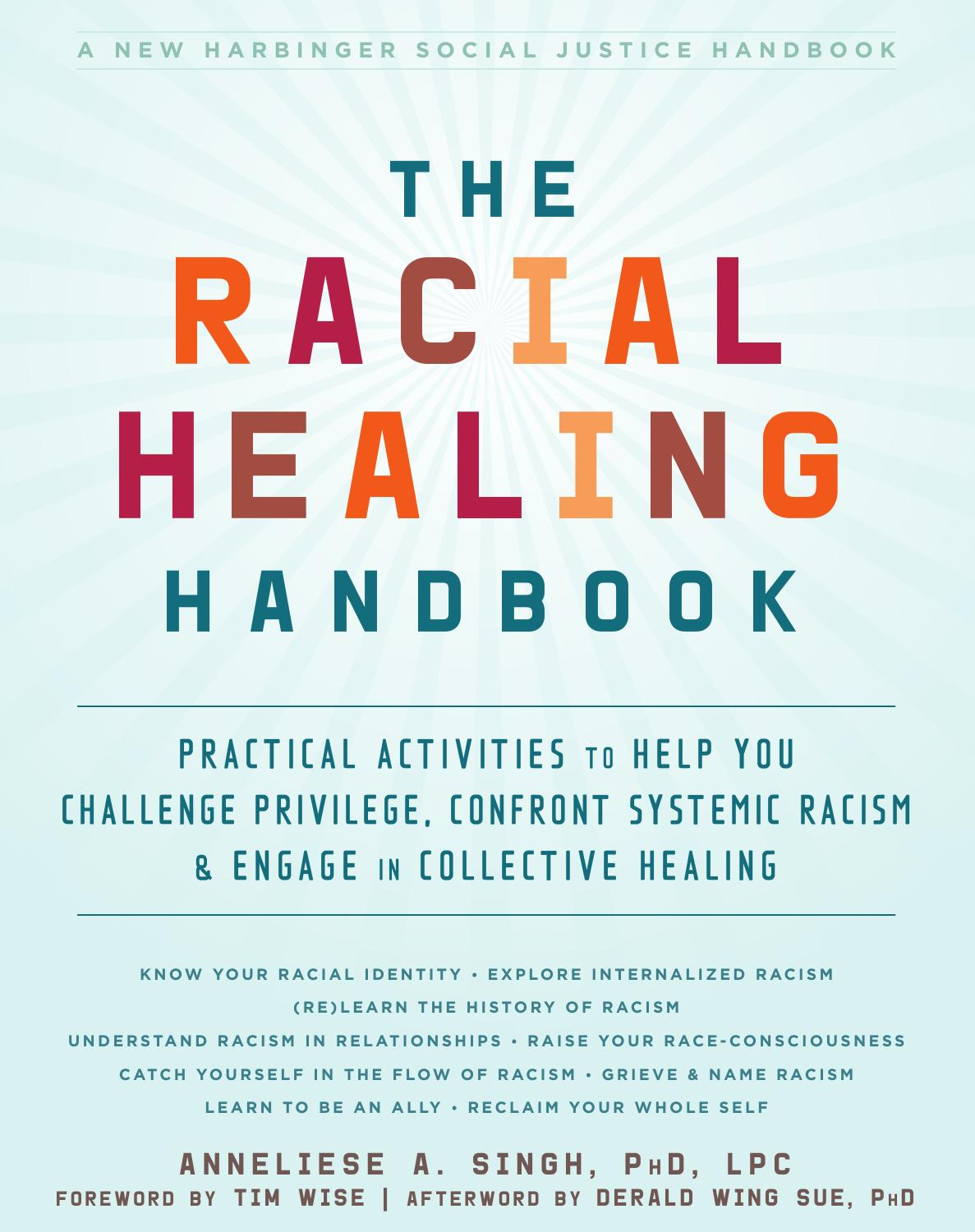 The Racial Healing Handbook: Practical Activities to Help You Challenge Privilege, Confront Systemic Racism, and...