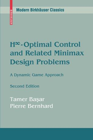 H∞-Optimal Control and Related Minimax Design Problems: A Dynamic Game Approach