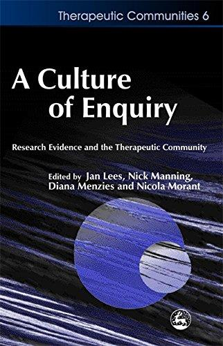 A Culture of Enquiry: Research Evidence and the Therapeutic Community (Therapeutic Communities)