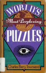 World's Most Perplexing Puzzles