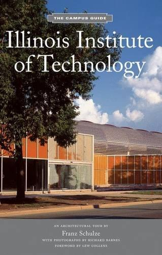 Illinois Institute of Technology: Campus Guide (The Campus Guide)