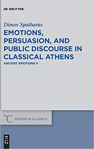 Emotions, Persuasion, and Public Discourse in Classical Athens: Ancient Emotions