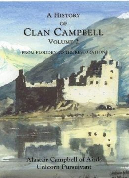 A History of Clan Campbell: Volume 2: From Flodden to the Restoration