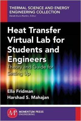 Heat Transfer Virtual Lab for Students and Engineers: Theory and Guide for Setting Up