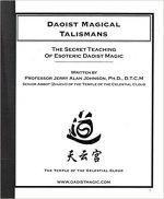 Daoist Magical Talismans: The Secret Teaching of Esoteric Daoist Magic