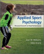 Applied Sport Psychology: Personal Growth to Peak Performance, 7th Edition