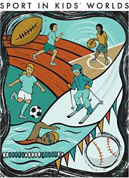 Child's Play: Sport in Kids' Worlds
