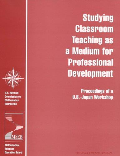 Studying Classroom Teaching As a Medium for Professional Development: Proceedings of a U.S.-Japan Workshop (With VHS tape )