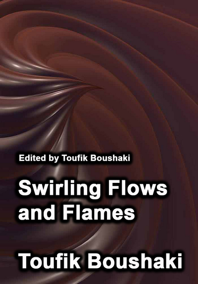"""""""Swirling Flows and Flames"""" ed. by Toufik Boushaki"""