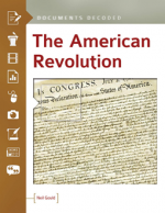 The American Revolution : Documents Decoded