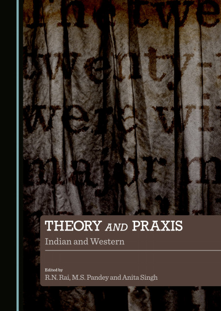 Theory and Praxis: Indian and Western