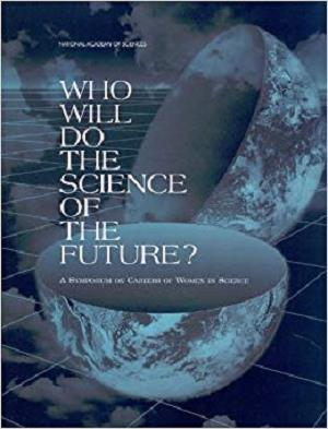 Who Will Do the Science of the Future?: A Symposium on Careers of Women in Science (Compass series)