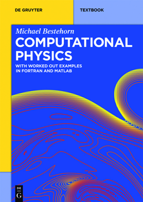 Computational Physics : With Worked Out Examples in FORTRAN and MATLAB