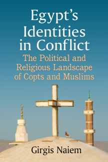Egypt's Identities in Conflict : The Political and Religious Landscape of Copts and Muslims