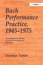 Bach Performance Practice, 1945–1975