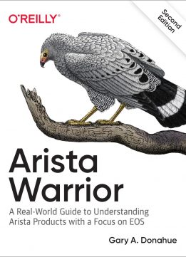 Arista Warrior: Arista Products with a Focus on EOS, 2nd Edition